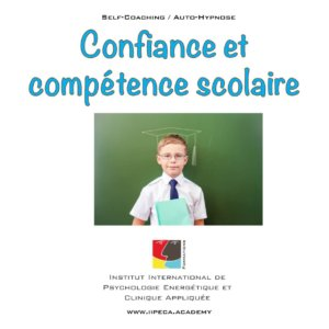 confiance scolaire iipeca academy mp3 self coaching auto-hypnose