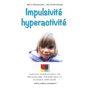 impulsivite hyperactivite iepra Academy mp3 self coaching auto-hypnose