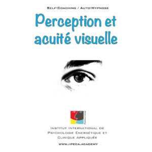 perception vue acuite visuelle iipeca academy mp3 self coaching auto-hypnose