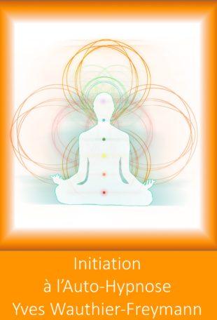 initiation à l'auto hypnose yves wauthier-freymann auto-hypnose psychologie énergétique formation